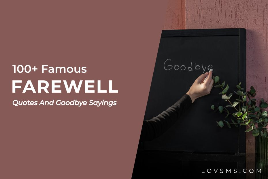 Famous Farewell Quotes And Goodbye Sayings
