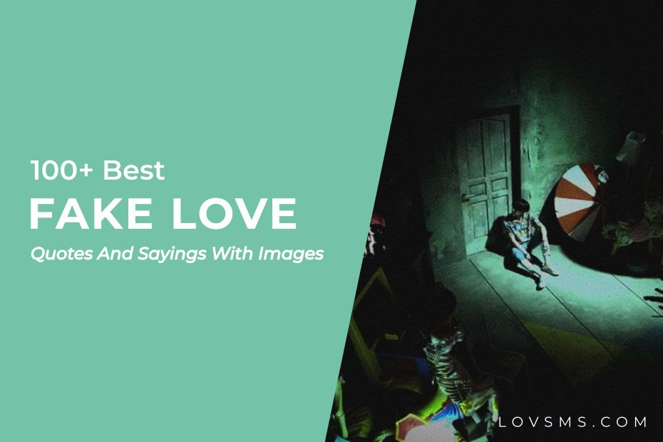 Fake Love Quotes And Sayings