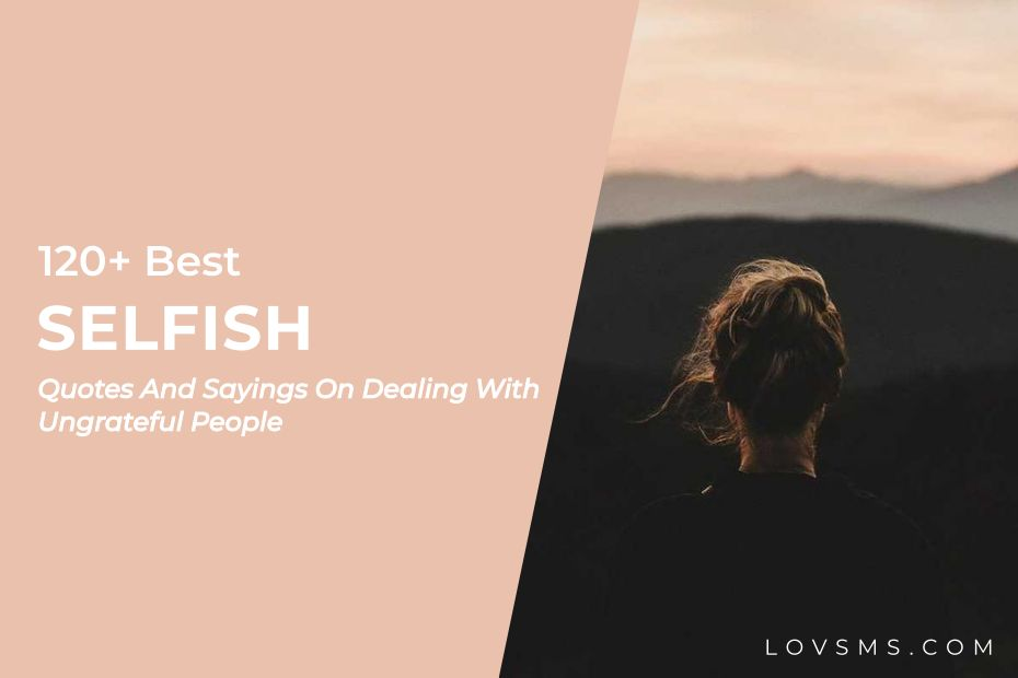 Selfish Quotes And Sayings