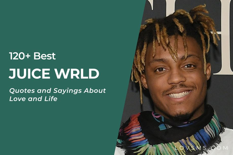 Juice WRLD Quotes and Sayings