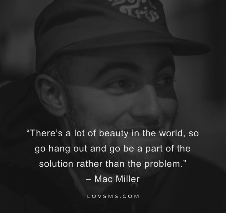 Mac Miller Powerful Quotes About Life