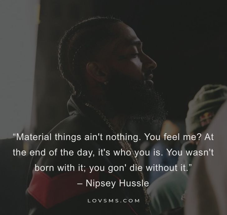Nipsey Hussle Sayings That Motivate Your Life